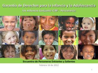 Garantía de Derechos para la Infancia y la Adolescencia   Un esfuerzo Conjunto ICBF - Personeros
