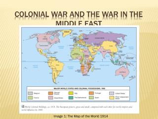 Colonial War and the War in the Middle east