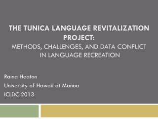 Raina  Heaton University of Hawaii at  Manoa ICLDC 2013
