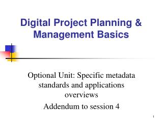 Optional Unit: Specific metadata standards and applications overviews Addendum to session 4