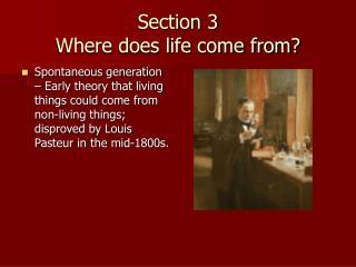 Section 3 Where does life come from?