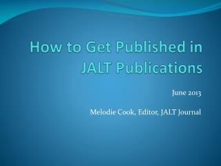 How to Get Published in JALT Publications