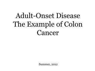 Adult-Onset Disease The Example of Colon Cancer