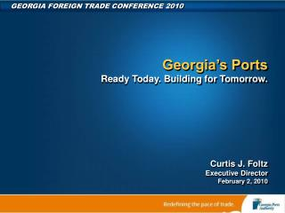 Georgia's Ports Ready Today. Building for Tomorrow.