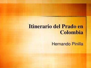 Itinerario del Prado en Colombia