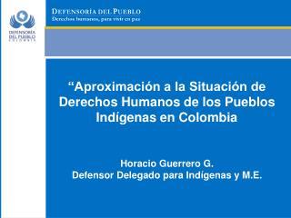 """""""Aproximación a la Situación de Derechos Humanos de los Pueblos Indígenas en Colombia"""