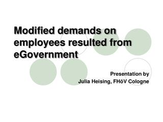 Modified demands on employees resulted  from  eGovernment