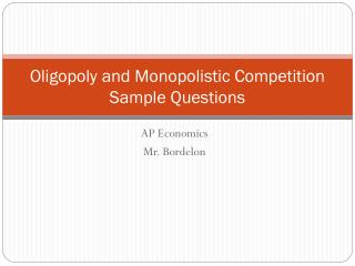 Oligopoly and Monopolistic Competition Sample Questions