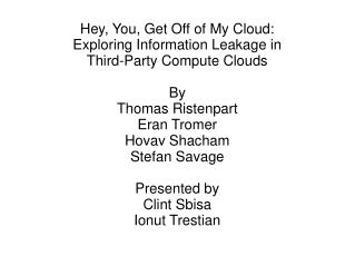 Hey, You, Get Off of My Cloud: Exploring Information Leakage in Third-Party Compute Clouds By