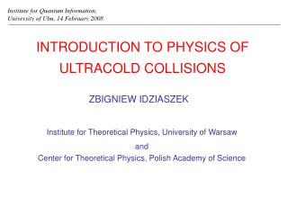INTRODUCTION TO PHYSICS OF ULTRACOLD COLLISIONS