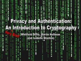 Privacy and Authentication: An Introduction to Cryptography