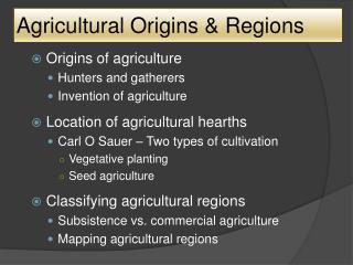 Agricultural Origins & Regions