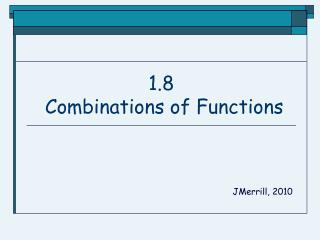 1.8  Combinations of Functions
