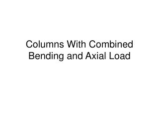 Columns With Combined Bending and Axial Load