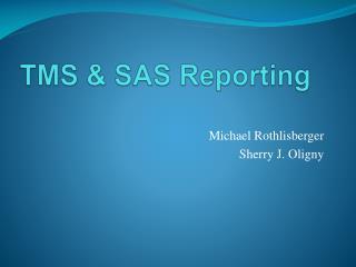 TMS & SAS Reporting