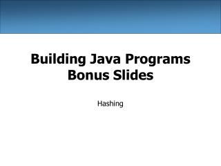 Building Java Programs Bonus Slides