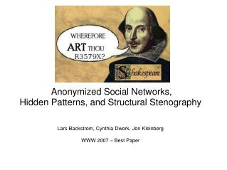 Anonymized Social Networks, Hidden Patterns, and Structural Stenography
