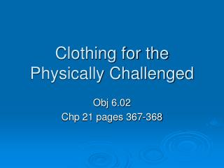 Clothing for the Physically Challenged