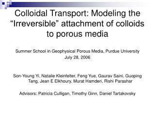 "Colloidal Transport: Modeling the ""Irreversible"" attachment of colloids to porous media"