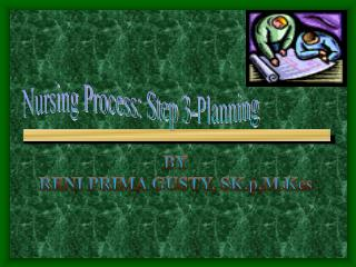 Nursing Process: Step 3-Planning