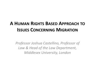 A Human Rights Based Approach to Issues Concerning Migration