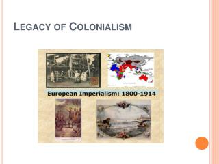 Legacy of  Colonialism