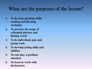 What are the purposes of the lesson?