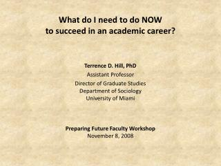 What do I need to do NOW  to succeed in an academic career?