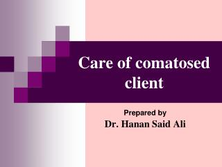 Care of comatosed client