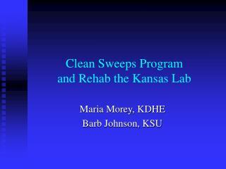 Clean Sweeps Program and Rehab the Kansas Lab
