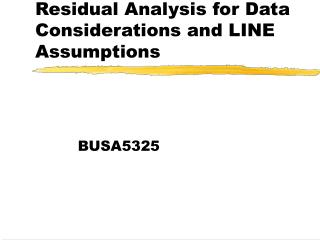 Residual Analysis for Data Considerations and LINE Assumptions