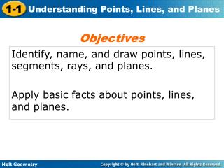 Identify, name, and draw points, lines, segments, rays, and planes.