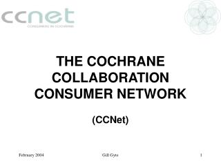 THE COCHRANE COLLABORATION CONSUMER NETWORK