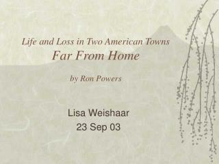 Life and Loss in Two American Towns Far From Home by Ron Powers