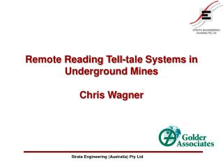 Remote Reading Tell-tale Systems in Underground Mines Chris Wagner