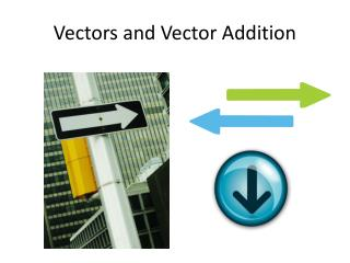 Vectors and Vector Addition