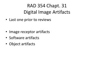 RAD 354  Chapt . 31 Digital Image Artifacts