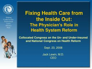 Fixing Health Care from the Inside Out: The Physician�s Role in Health System Reform