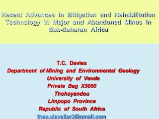 T.C.  Davies     Department  of Mining  and  Environmental  Geology   University  of  Venda