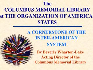 The COLUMBUS MEMORIAL LIBRARY  at THE ORGANIZATION OF AMERICAN STATES