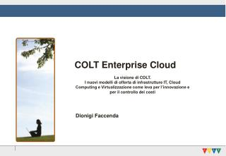 COLT Enterprise Cloud La visione di COLT.