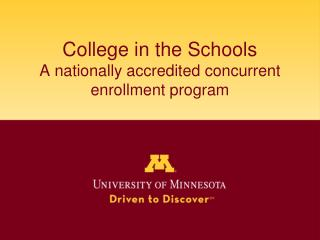 College in the Schools  A nationally accredited concurrent enrollment program