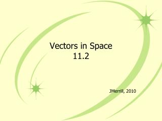 Vectors in Space 11.2