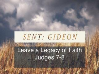 Leave a Legacy of Faith Judges 7-8