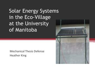 Solar Energy Systems in the Eco-Village  at the University  of Manitoba