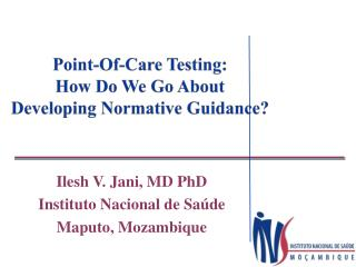 Point-Of-Care Testing:  How Do We  Go  About  Developing  Normative Guidance?