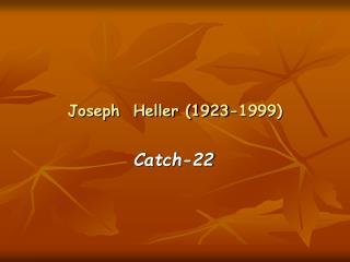 Joseph  Heller (1923-1999)