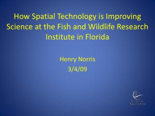 How Spatial Technology is Improving Science at the Fish and Wildlife Research Institute in Florida