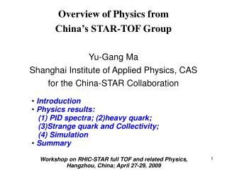 Overview of Physics from  China's STAR-TOF Group Yu-Gang Ma