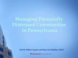 Managing Financially Distressed Communities  In Pennsylvania